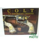 Colt An American Legend - Hard Cover - by R.L. Wilson